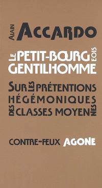 Le petit-bourgeois gentilhomme : sur les prétentions hégémoniques des classes moyennes