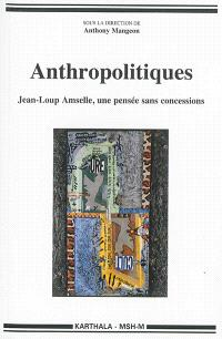Anthropolitiques : Jean-Loup Amselle, une pensée sans concessions