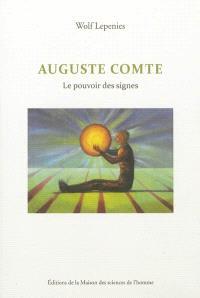 Auguste Comte : le pouvoir des signes