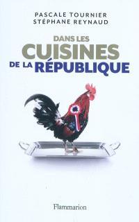 Dans les cuisines de la République : enquête sur les tables du pouvoir