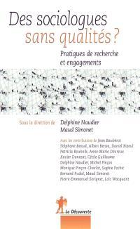 Des sociologues sans qualités ? : pratiques de recherche et engagements