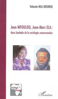 Jean Mfoulou, Jean-Marc Ela : deux baobabs de la sociologie camerounaise