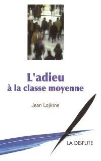 L'adieu à la classe moyenne