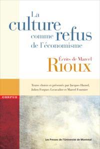 La culture comme refus de l'économisme  : écrits de Marcel Rioux