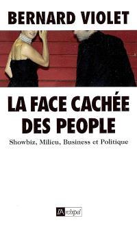 La face cachée des people : showbiz, milieu, business et politique