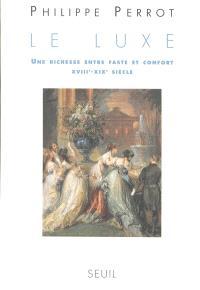 Le luxe : une richesse entre faste et confort, XVIIIe-XIXe siècle