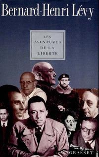 Les Aventures de la liberté : une histoire subjective des intellectuels