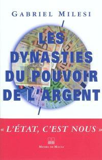 Les dynasties du pouvoir de l'argent : document