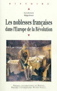 Les noblesses françaises dans l'Europe de la Révolution : actes du colloque international de Vizille (10-12 septembre 2008)