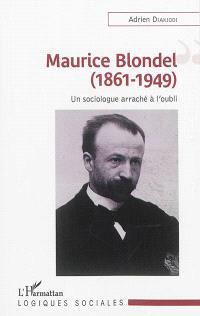 Maurice Blondel (1861-1949) : un sociologue arraché à l'oubli