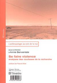 Se faire violence : analyses des coulisses de la recherche