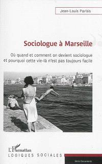 Sociologue à Marseille : où et comment on devient sociologue et pourquoi cette vie-là n'est pas toujours facile