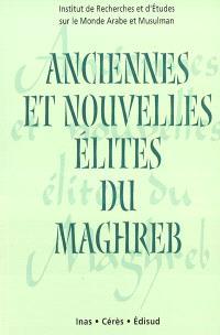 Anciennes et nouvelles élites du Maghreb : actes du colloque Zarzis III