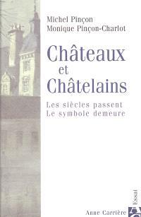 Châteaux et châtelains : les siècles passent, le symbole demeure