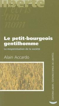 Le petit-bourgeois gentilhomme : la moyennisation de la société