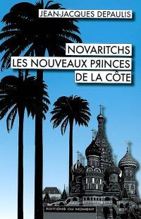 Novaritchs, les nouveaux princes de la Côte