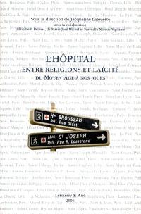 L'hôpital entre religions et laïcité : du Moyen Age à nos jours