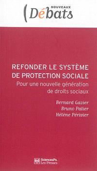 Refonder le système français de protection sociale : pour une nouvelle génération de droits sociaux