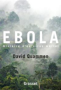 Ebola : histoire d'un virus mortel