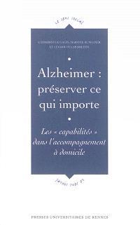 Alzheimer : préserver ce qui importe : les capabilités dans l'accompagnement à domicile