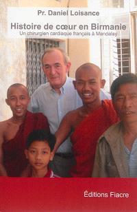 Histoire de coeur en Birmanie : un chirurgien cardiaque à Mandalay