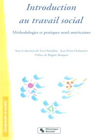 Introduction au travail social : méthodologies et pratiques nord-américaines