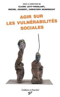 Agir sur les vulnérabilités sociales : les interventions de première ligne entre routines, expérimentation et travail à la marge