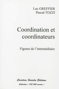 Cordination et coordinateurs : figures de l'intermédiaire