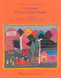 La Cimade et l'accueil des réfugiés : identités, répertoires d'actions et politique de l'asile, 1939-1994