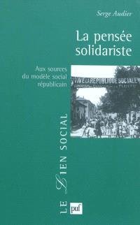 La pensée solidariste : aux sources du modèle social républicain