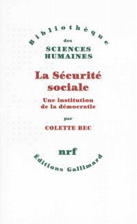 La Sécurité sociale : une institution de la démocratie