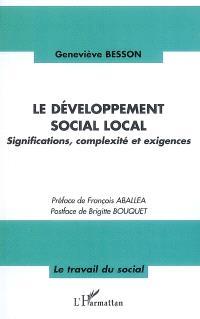 Le développement social local : significations, complexité et exigences