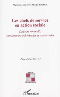 Les chefs de service en action sociale : discours normatifs, constructions individuelles et contextuelles