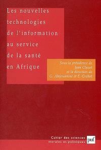 Les nouvelles technologies de l'information au service de la santé en Afrique : dans le cadre du NEPAD (Nouveau partenariat pour le développement de l'Afrique)