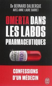 Omerta dans les labos pharmaceutiques : document : confessions d'un médecin