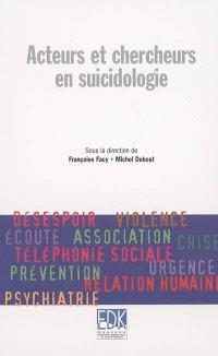 Acteurs et chercheurs en suicidologie