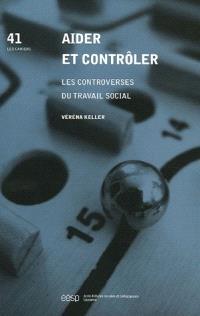 Aider et contrôler : les controverses du travail social