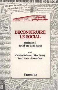 Déconstruire le social