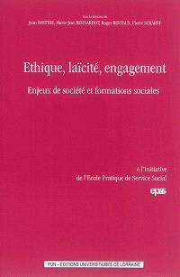 Ethique, laïcité, engagement : enjeux de société et formations sociales