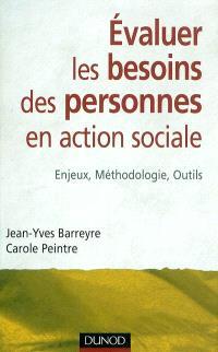 Evaluer les besoins des personnes en action sociale : enjeux, méthodologie, outils