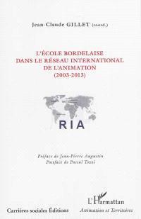 L'école bordelaise dans le Réseau international de l'animation (2003-2013)