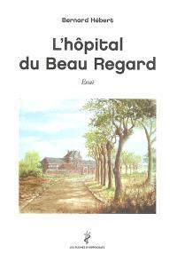 L'hôpital de Beau Regard