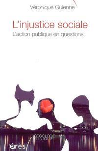 L'injustice sociale : l'action publique en questions