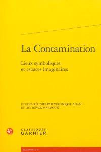 La contamination : lieux symboliques et espaces imaginaires