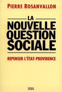La nouvelle question sociale : repenser l'Etat-providence