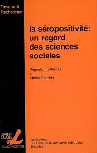 La séropositivité : un regard des sciences sociales