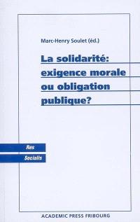 La solidarité : exigence morale ou obligation publique ?