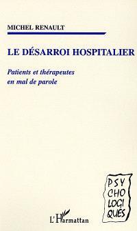 Le désarroi hospitalier : patients et thérapeutes en mal de parole