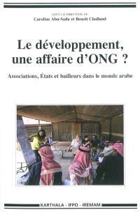 Le développement, une affaire d'ONG ? : associations, Etats et bailleurs dans le monde arabe
