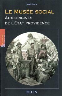 Le Musée social : aux origines de l'Etat providence